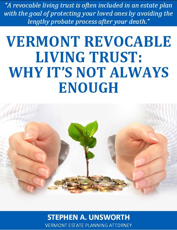 Vermont Revocable Living Trust Why It's Not Always Enough